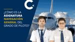 ¿Cómo es la asignatura Navegación General del Grado de Piloto?