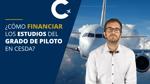 ¿Cómo financiar los estudios del Grado de Piloto en CESDA?