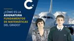 ¿Cómo es la asignatura Fundamentos de Matemáticas del Grado de Piloto?
